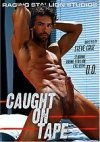 Raging Stallion, Caught On Tape