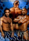 Raging Stallion, Centurion Muscle