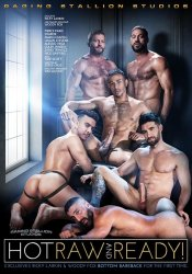 Raging Stallion, Hot Raw & Ready