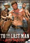 Raging Stallion, To The Last Man part 2 Guns Blazing